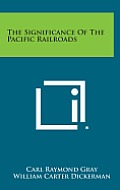 The Significance of the Pacific Railroads