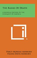 The Ranks of Death: A Medical History of the Conquest of America
