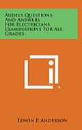 Audels Questions and Answers for Electricians Examinations for All Grades
