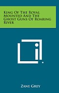 King of the Royal Mounted and the Ghost Guns of Roaring River