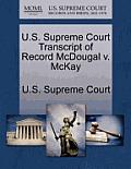 U.S. Supreme Court Transcript of Record McDougal V. McKay