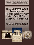 U.S. Supreme Court Transcripts of Record Bailey V. New York Cent R Co: Bailey V. Railroad Co