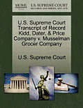 U.S. Supreme Court Transcript of Record Kidd, Dater, & Price Company V. Musselman Grocer Company