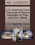 U.S. Supreme Court Transcript of Record Interstate Oil Pipe Line Co V. Stone