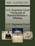 U.S. Supreme Court Transcript of Record Morrow V. Whitney
