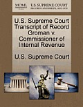 U.S. Supreme Court Transcript of Record Groman V. Commissioner of Internal Revenue
