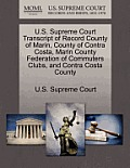 U.S. Supreme Court Transcript of Record County of Marin, County of Contra Costa, Marin County Federation of Commuters Clubs, and Contra Costa County