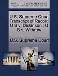 U.S. Supreme Court Transcript of Record U S V. Dickinson: U S V. Withrow