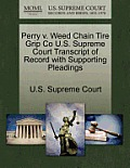 Perry V. Weed Chain Tire Grip Co U.S. Supreme Court Transcript of Record with Supporting Pleadings