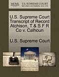 U.S. Supreme Court Transcript of Record Atchison, T & S F R Co V. Calhoun