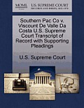 Southern Pac Co V. Viscount de Valle Da Costa U.S. Supreme Court Transcript of Record with Supporting Pleadings