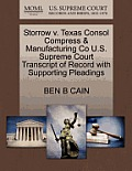 Storrow V. Texas Consol Compress & Manufacturing Co U.S. Supreme Court Transcript of Record with Supporting Pleadings