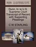 Dunn, in Re U.S. Supreme Court Transcript of Record with Supporting Pleadings
