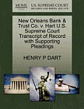New Orleans Bank & Trust Co. V. Hart U.S. Supreme Court Transcript of Record with Supporting Pleadings