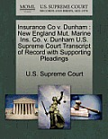 Insurance Co V. Dunham: New England Mut. Marine Ins. Co. V. Dunham U.S. Supreme Court Transcript of Record with Supporting Pleadings