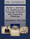 Burton V. Jennings U.S. Supreme Court Transcript of Record with Supporting Pleadings