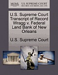 U.S. Supreme Court Transcript of Record Wragg V. Federal Land Bank of New Orleans