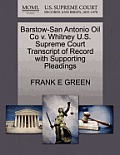 Barstow-San Antonio Oil Co V. Whitney U.S. Supreme Court Transcript of Record with Supporting Pleadings
