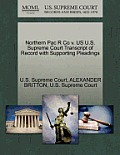 Northern Pac R Co V. Us U.S. Supreme Court Transcript of Record with Supporting Pleadings
