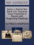 Arenz V. Astoria Sav Bank U.S. Supreme Court Transcript of Record with Supporting Pleadings
