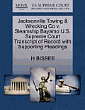 Jacksonville Towing & Wrecking Co V. Steamship Bayamo U.S. Supreme Court Transcript of Record with Supporting Pleadings
