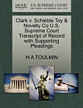 Clark V. Schieble Toy & Novelty Co U.S. Supreme Court Transcript of Record with Supporting Pleadings