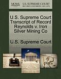 U.S. Supreme Court Transcript of Record Reynolds V. Iron Silver Mining Co