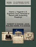 Adams V. Hagerott U.S. Supreme Court Transcript Of Record With Supporting Pleadings by Robert G. Dodge