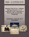 Missouri Pac R Co V. Whelen Springs Gravel Co U.S. Supreme Court Transcript of Record with Supporting Pleadings