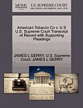 American Tobacco Co V. U S U.S. Supreme Court Transcript of Record with Supporting Pleadings