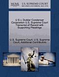U S V. Dublier Condenser Corporation U.S. Supreme Court Transcript of Record with Supporting Pleadings