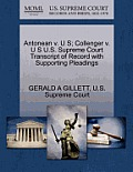 Antonean V. U S; Collenger V. U S U.S. Supreme Court Transcript of Record with Supporting Pleadings