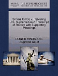 SIMMs Oil Co V. Helvering U.S. Supreme Court Transcript of Record with Supporting Pleadings