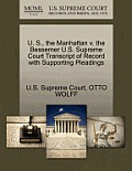 U. S., the Manhattan V. the Bessemer U.S. Supreme Court Transcript of Record with Supporting Pleadings