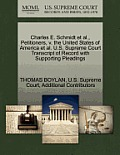 Charles E. Schmidt et al., Petitioners, V. the United States of America et al. U.S. Supreme Court Transcript of Record with Supporting Pleadings