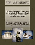 Carrier Engineering Corporation V. Horvath U.S. Supreme Court Transcript of Record with Supporting Pleadings