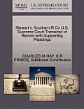 Stewart V. Southern R Co U.S. Supreme Court Transcript of Record with Supporting Pleadings