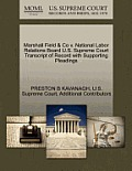Marshall Field & Co V. National Labor Relations Board U.S. Supreme Court Transcript of Record with Supporting Pleadings