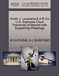 Smith V. Louisiana & A R Co U.S. Supreme Court Transcript of Record with Supporting Pleadings