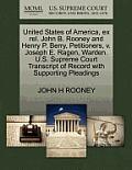 United States of America, Ex Rel. John B. Rooney and Henry P. Berry, Petitioners, V. Joseph E. Ragen, Warden. U.S. Supreme Court Transcript of Record