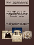 U S V. Morton Salt Co: U S V. International Salt Co U.S. Supreme Court Transcript of Record with Supporting Pleadings