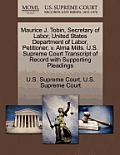 Maurice J. Tobin, Secretary of Labor, United States Department of Labor, Petitioner, V. Alma Mills. U.S. Supreme Court Transcript of Record with Suppo