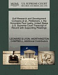Gulf Research & Development Company Et Al., Petitioners, V. The Honorable Paul Leahy, United States U.S.... by Leonard S. Lyon
