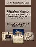 Lillian Jeffries, Petitioner, V. Commissioner of Internal Revenue. U.S. Supreme Court Transcript of Record with Supporting Pleadings