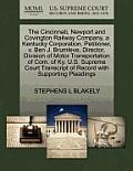 The Cincinnati, Newport and Covington Railway Company, a Kentucky Corporation, Petitioner, V. Ben J. Brumleve, Director, Division of Motor Transportat