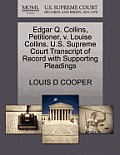 Edgar Q. Collins, Petitioner, V. Louise Collins. U.S. Supreme Court Transcript Of Record With Supporting... by Louis D. Cooper