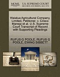 Waialua Agricultural Company, Limited, Petitioner, V. Ciraco Maneja et al. U.S. Supreme Court Transcript of Record with Supporting Pleadings