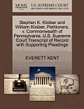Stephen K. Kloiber and William Kloiber, Petitioners, V. Commonwealth of Pennsylvania. U.S. Supreme Court Transcript of Record with Supporting Pleading