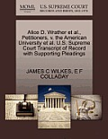 Alice D. Wrather et al., Petitioners, V. the American University et al. U.S. Supreme Court Transcript of Record with Supporting Pleadings