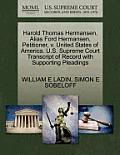 Harold Thomas Hermansen, Alias Ford Hermansen, Petitioner, V. United States of America. U.S. Supreme Court Transcript of Record with Supporting Pleadi